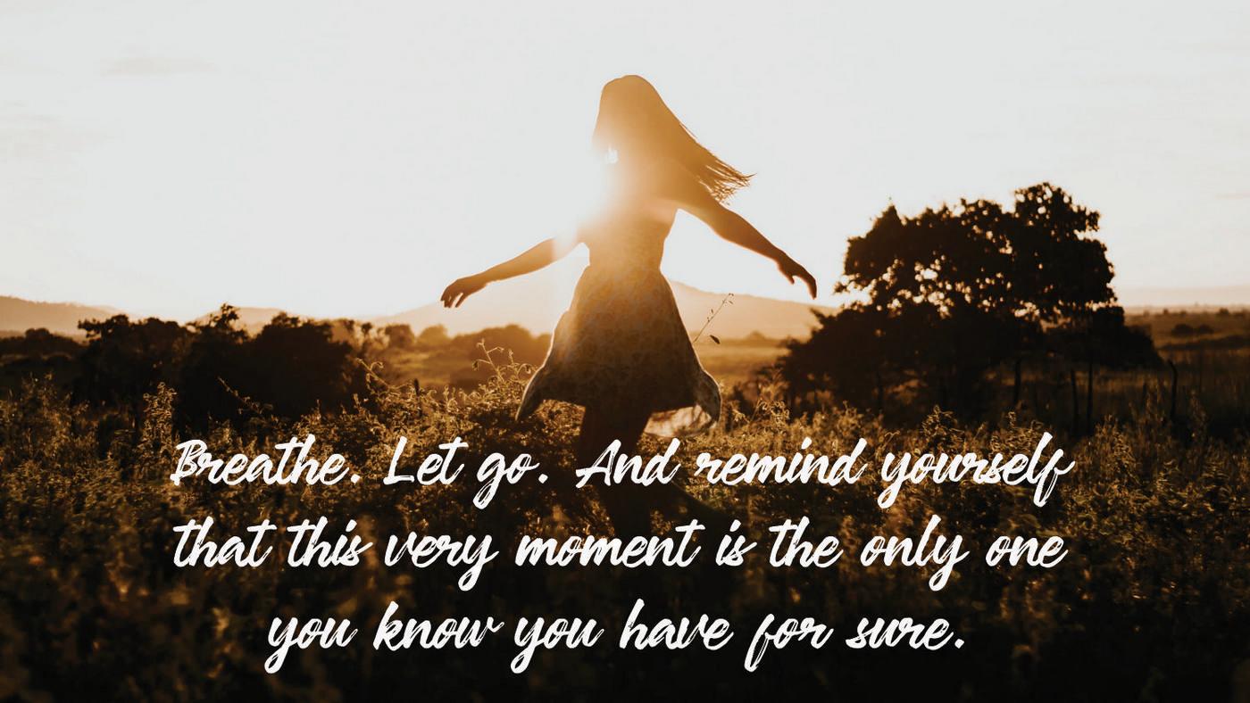 Breath. Let go.